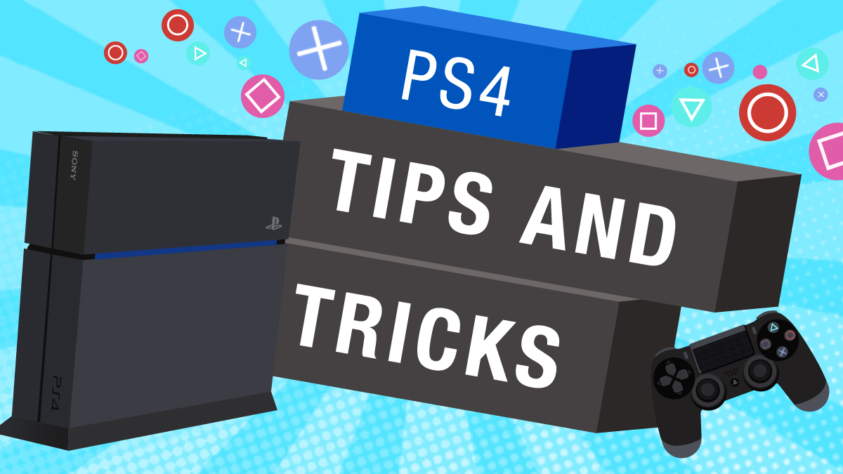 54 Ps4 And Ps4 Pro Tips And Tricks For Getting The Most Out Of Your Console   Techradar