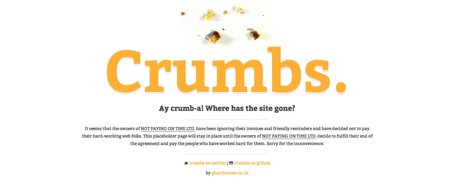 If crumbs are all you get from your client, return the favour