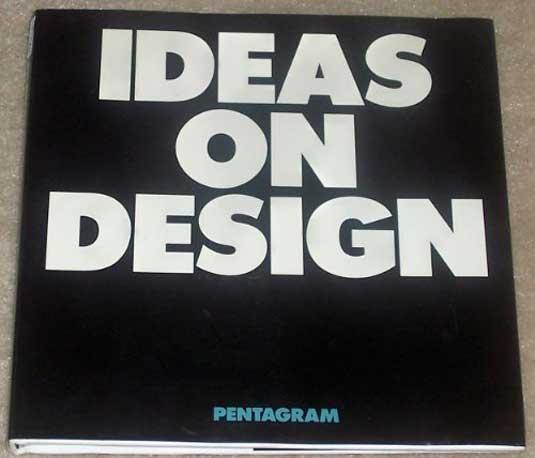 Designer monographs: Pentagram: Ideas on Design
