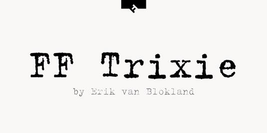 Typewriter fonts: FF Trixie