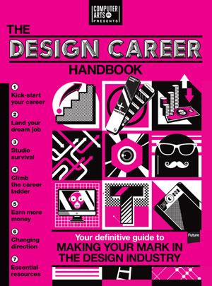 Computer Arts Presents: The Design Career Handbook