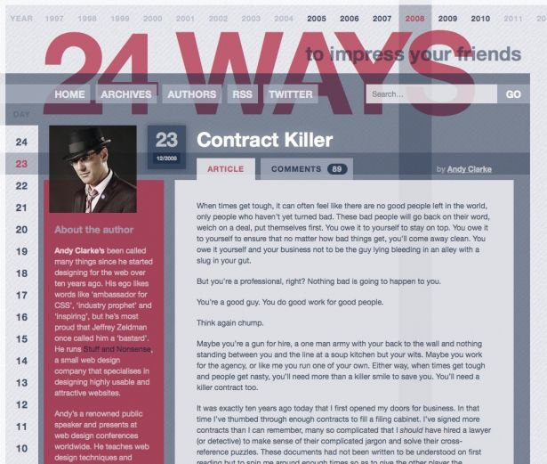 In 2008, after spending weeks searching for a contract that was simple for him and his clients to understand, Andy Clarke wrote his own contract and published it on 24ways. He's since updated it with an updated clause about browsers and testing