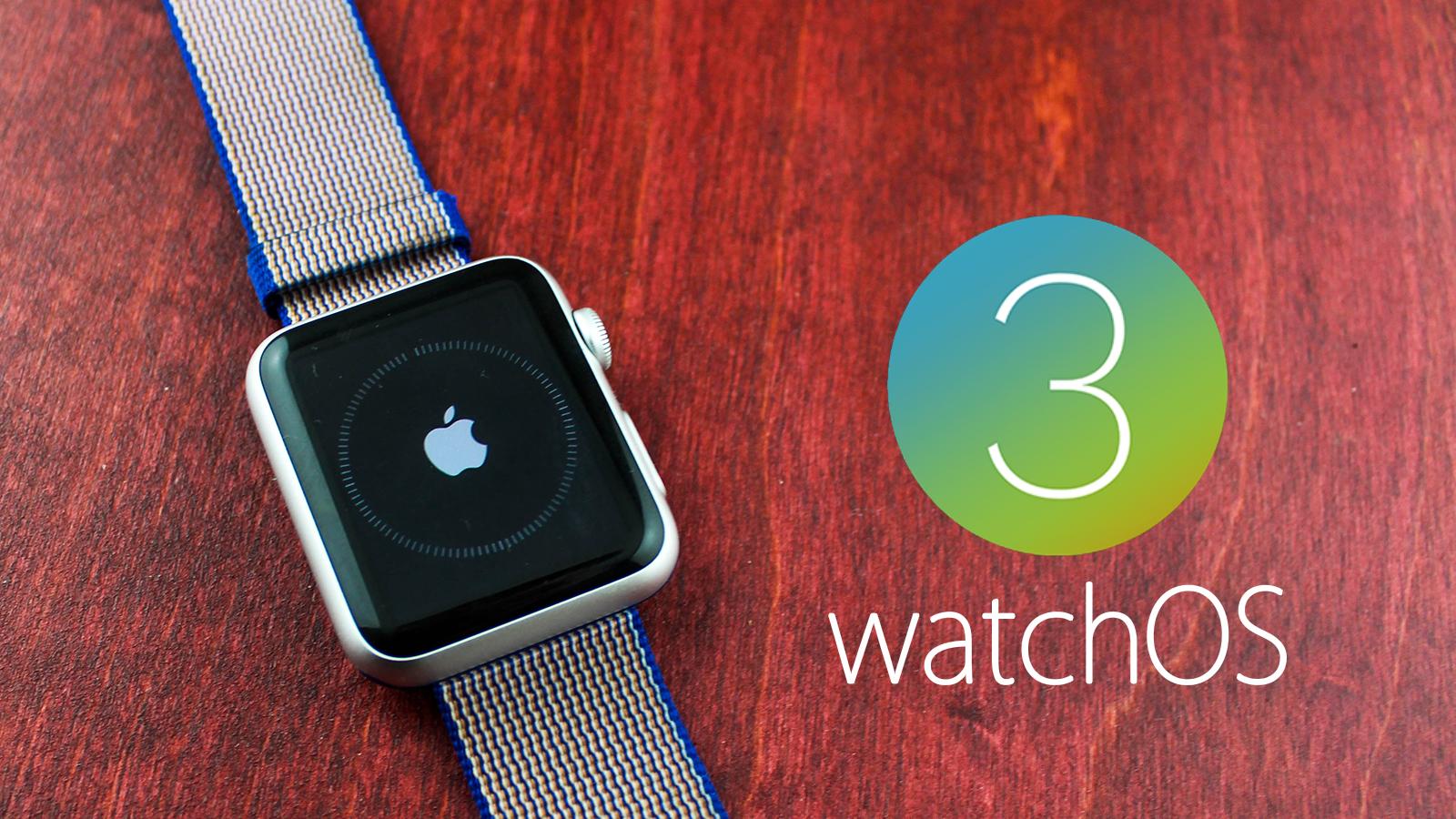 Watchos 3 major update now available - Watchos 3 Major Update Now Available 53