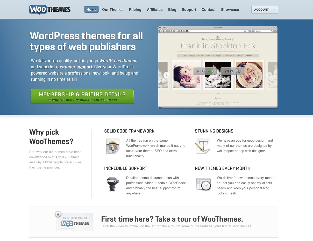 WooThemes was created to improve the way we built websites for our clients