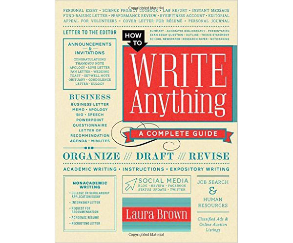 How to books for creatives: How to write anything: A complete guide 1st edition