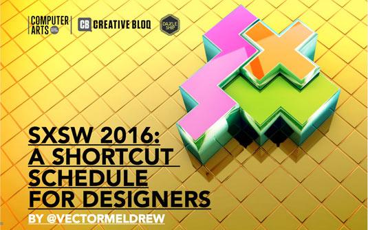 The designer's shortcut schedule for SXSW 2016