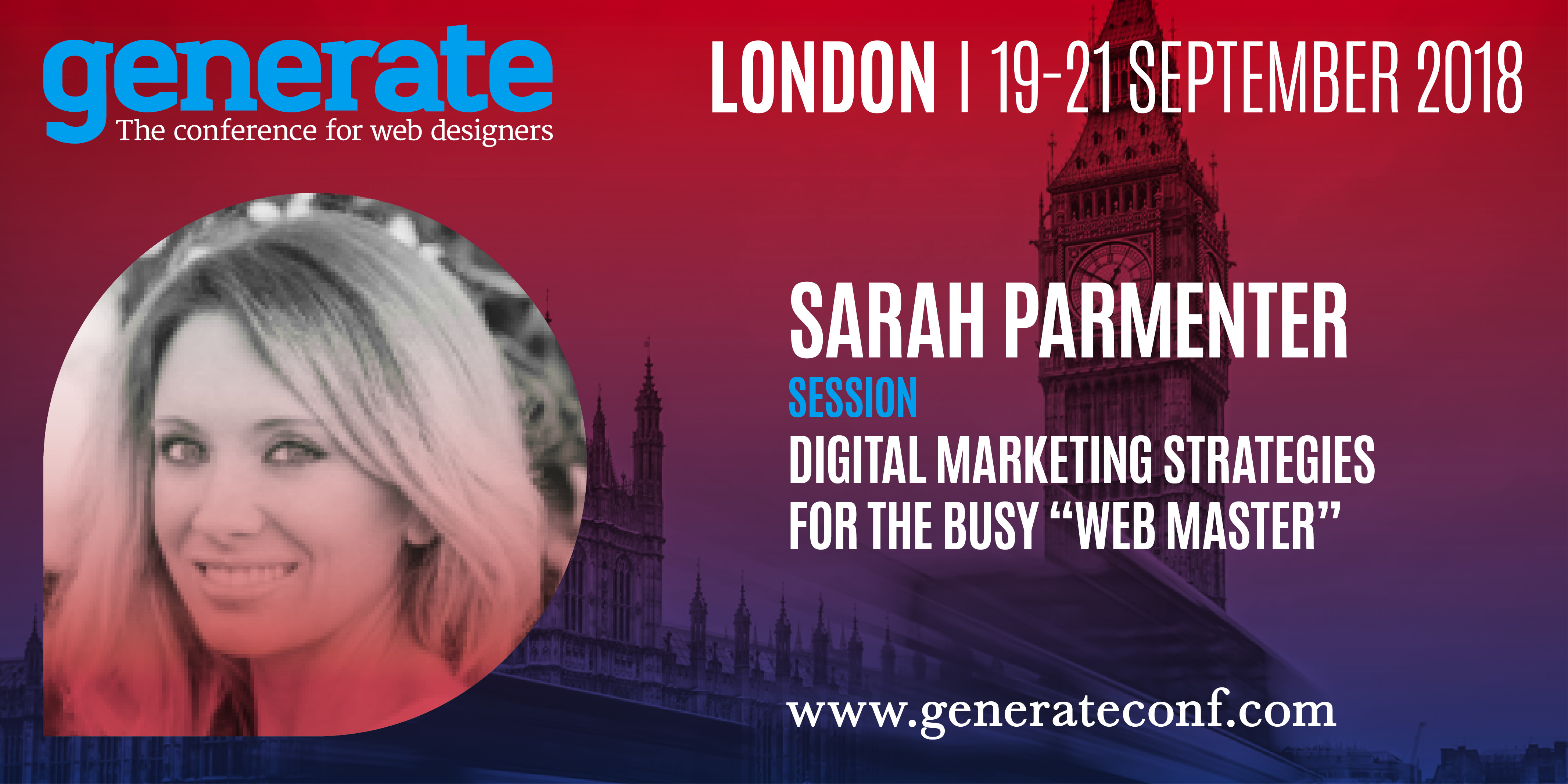 """Sarah Parmenter is giving her talk Digital Marketing Strategies for the Busy """"Web Master"""" at Generate London from 19-21 September 2018."""