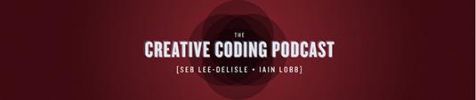 Web design podcasts: Creative Coding
