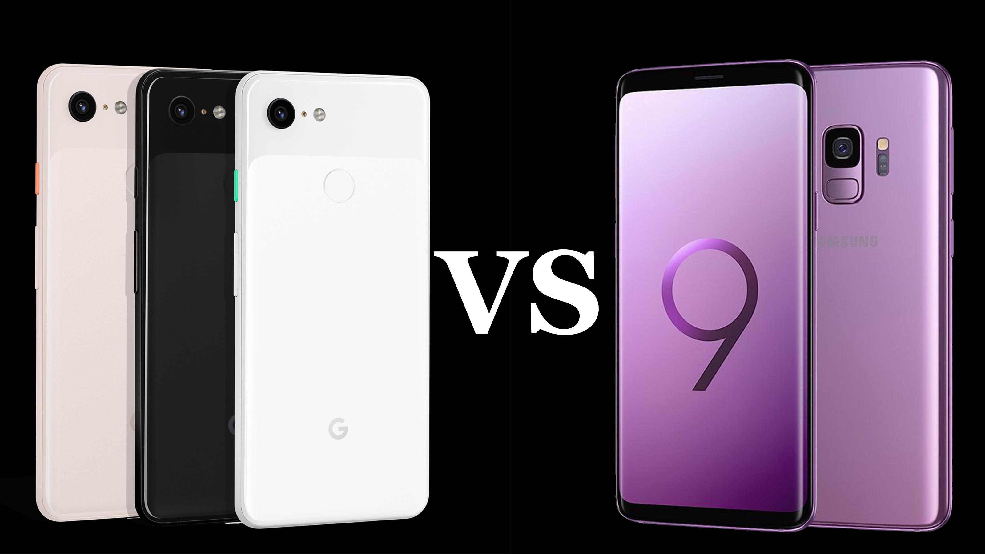 Google Pixel 3 vs Samsung Galaxy S9