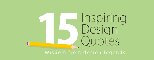 15 inspiring design quotes to get you through the day