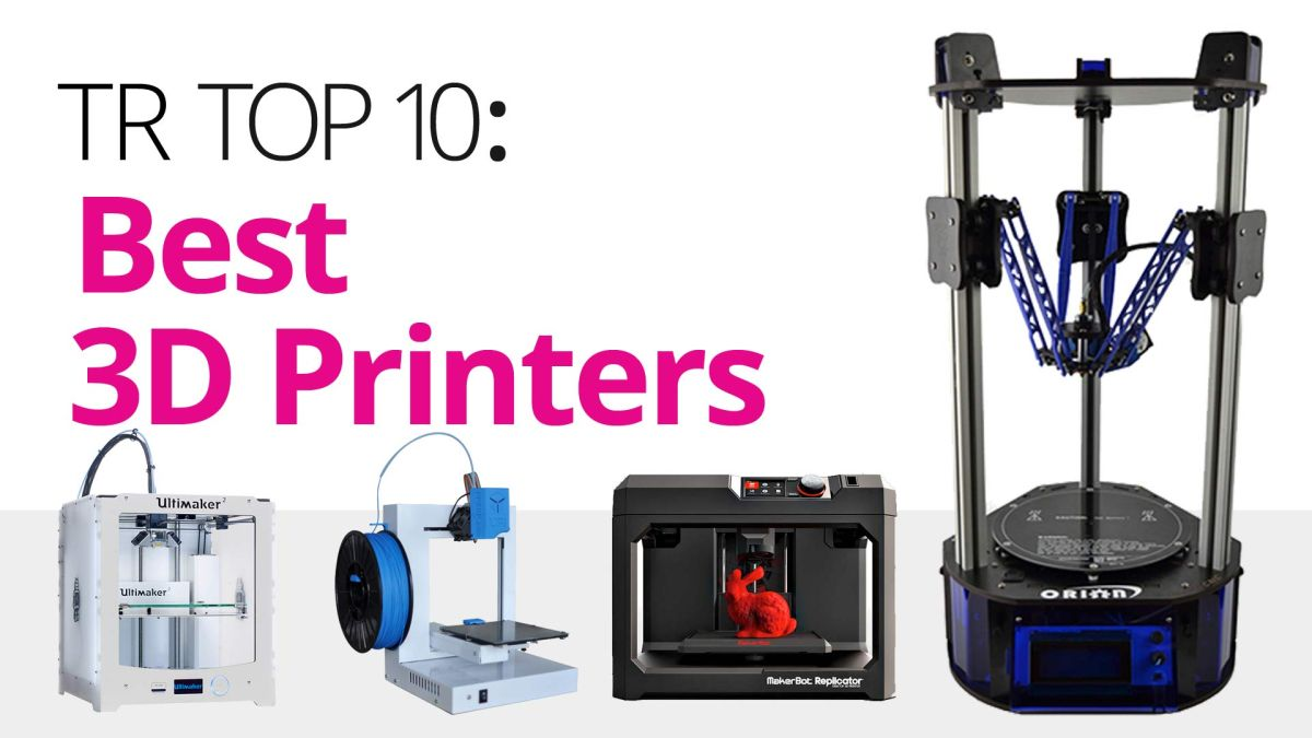 10 Best 3d Printers 2016 Techradar