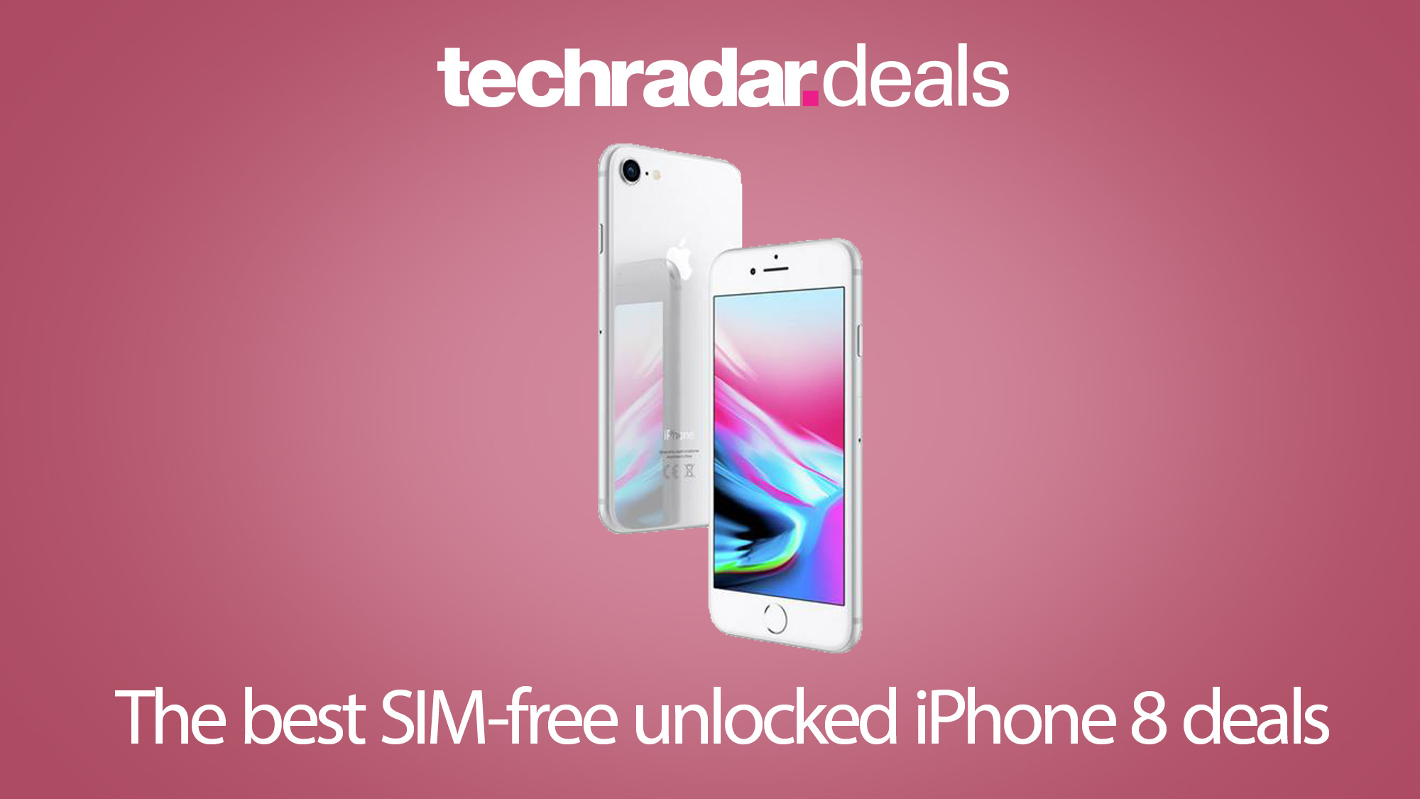 The Cheapest Iphone 8 Unlocked Sim Free Prices In November 2020 Techradar