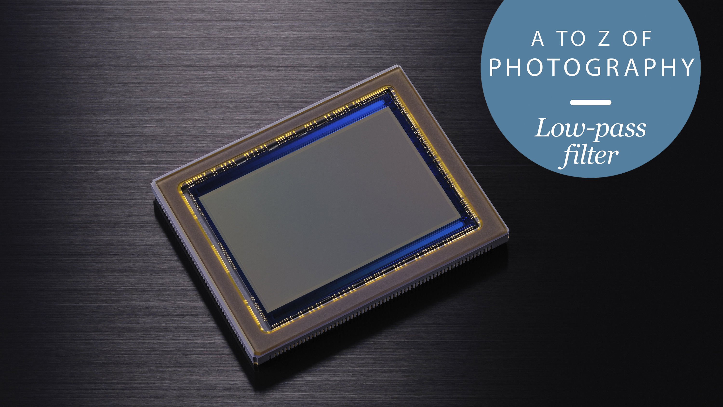 The A to Z of Photography: low-pass filter