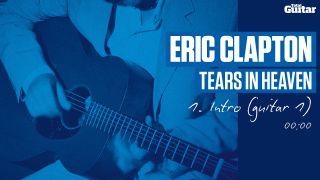 Eric Clapton 'Tears In Heaven' lesson (TG213) | MusicRadar