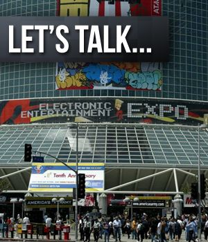 Let's talk: What are you looking forward to most at E3?