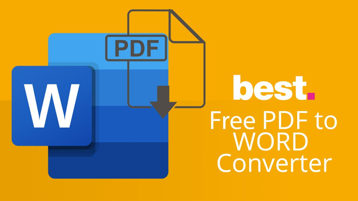 The Best Free Pdf To Word Converter Convert Pdfs The Easy Way Techradar