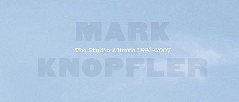 Mark Knopfler: The Studio Albums 1996-2007