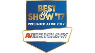 "AV Technology Recognizes ISE 2017 ""Best of Show"" Winners"