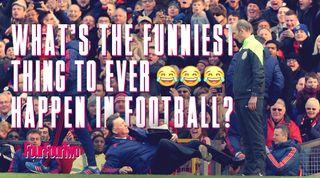 Funniest things in football