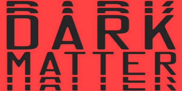 Dark Matter Film