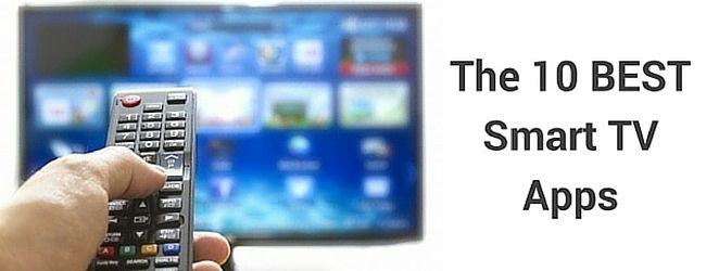 The 10 Best Smart TV Apps | Top Ten Reviews