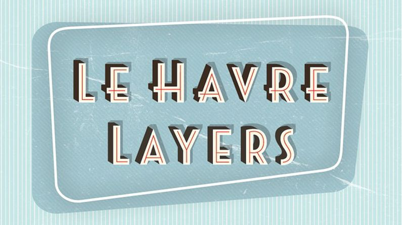 Font Of The Day Le Havre Layers Creative Bloq