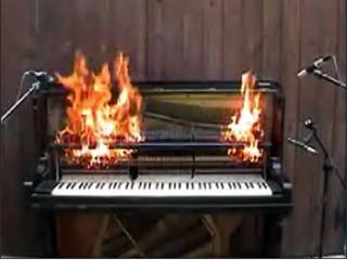 You ll soon be able to find out what a burning piano sounds like