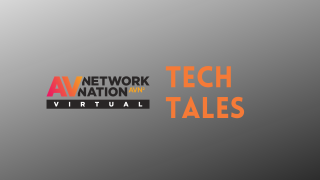 Tech Tales at AV Network Nation