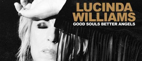 Lucinda Williams: Good Souls Better Angels