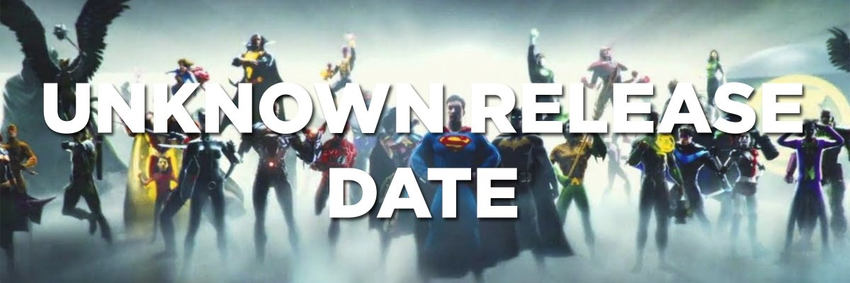 Unknown Release Date DC Extended Universe