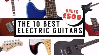 The 10 Best Electric Guitars under £500