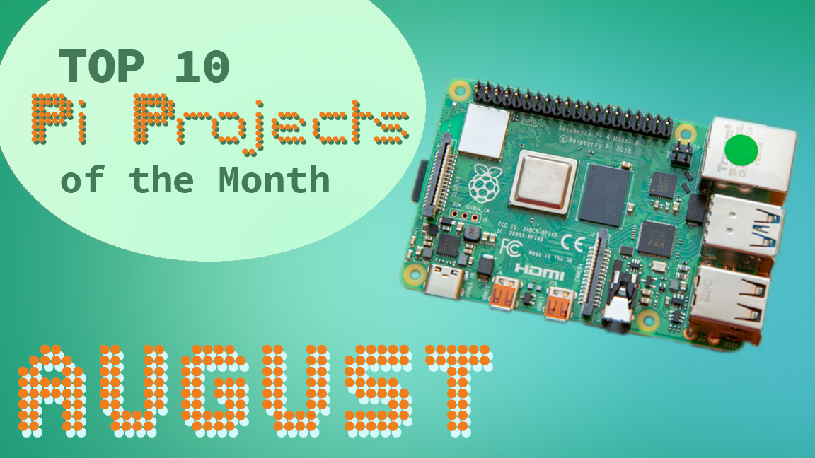 Best Raspberry Pi Projects: August 2020