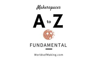 Logo: Makerspaces a to Z: Fundamental