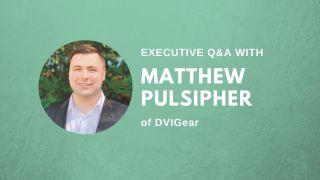 Matthew Pulsipher, DVIGear