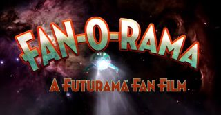 "'Fan-O-Rama': A ""Futurama"" Fan Film"