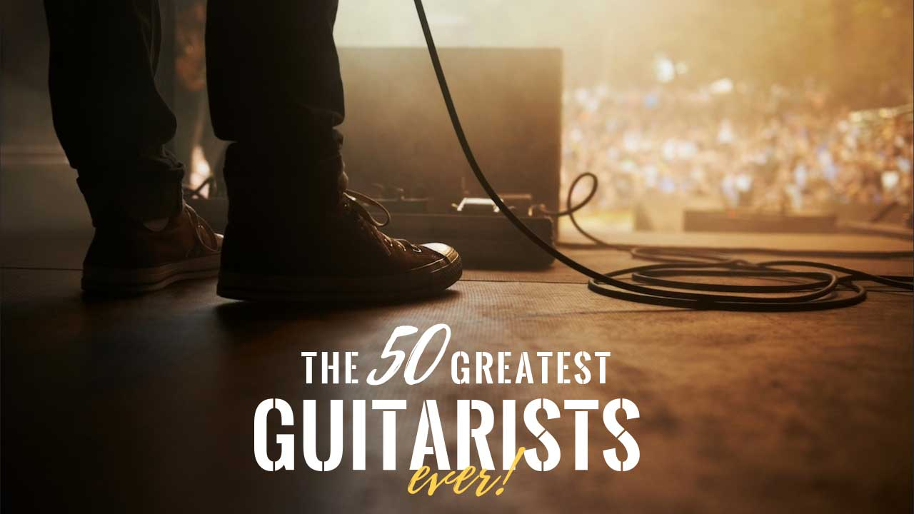 The 50 Greatest Guitarists Of All Time