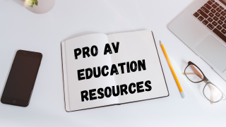 Pro AV Education Resources
