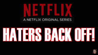 Netflix Haters Back Off