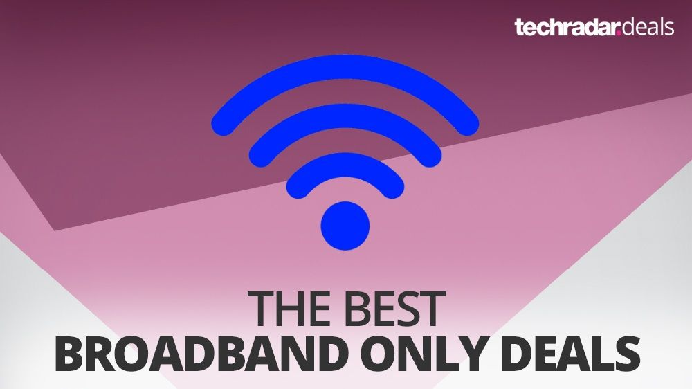 The best cheap broadband only deals in August 2018