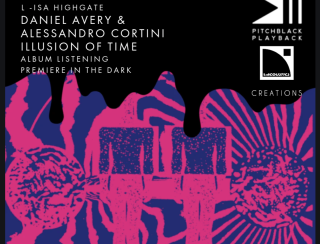 Pitchblack Playback: Daniel Avery and Alessandro Cortini's 'Illusion of Time' premieres at L-ISA