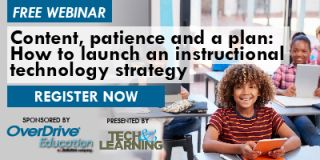 Content, patience and a plan: How to launch an instructional technology strategy