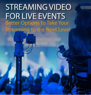 Streaming Video for Live Events