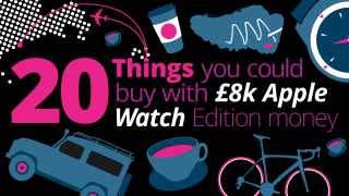 20 things you could buy instead of an £8,000 Apple Watch Edition