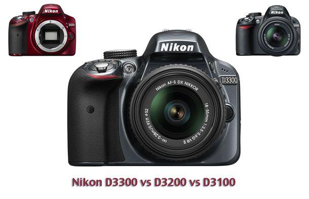 Nikon D3300 vs D3200 vs D3100: which camera should you