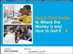 Quick Start Guide to Where the Money is and How to Get it