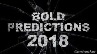 Bold Predictions Sure to Go Wrong in 2018