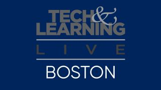 Tech & Learning Live @ Boston