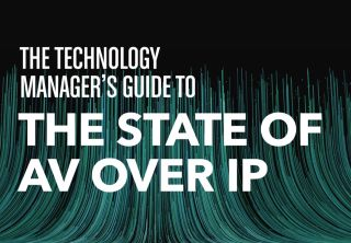 The Technology Manager's Guide to the State of AV Over IP