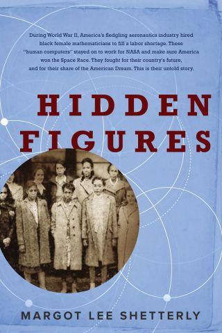 """Hidden Figures"" (William Morrow, 2016) by Margot Shetterly"