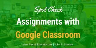 Spot Check Assignments with Google Classroom (Video Overview)